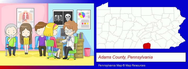a clinic, showing a doctor and four patients; Adams County, Pennsylvania highlighted in red on a map