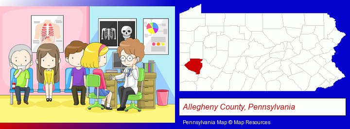 a clinic, showing a doctor and four patients; Allegheny County, Pennsylvania highlighted in red on a map