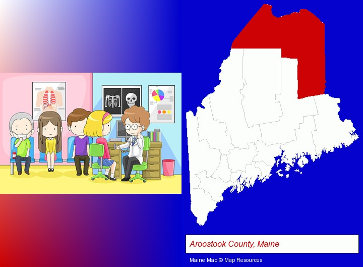 a clinic, showing a doctor and four patients; Aroostook County, Maine highlighted in red on a map
