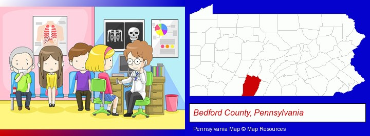 a clinic, showing a doctor and four patients; Bedford County, Pennsylvania highlighted in red on a map