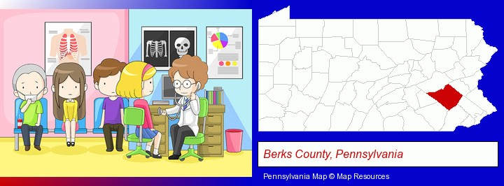 a clinic, showing a doctor and four patients; Berks County, Pennsylvania highlighted in red on a map