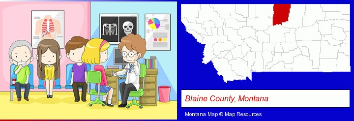 a clinic, showing a doctor and four patients; Blaine County, Montana highlighted in red on a map