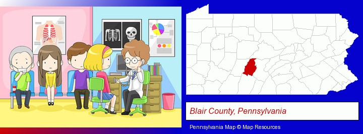 a clinic, showing a doctor and four patients; Blair County, Pennsylvania highlighted in red on a map