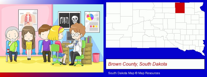 a clinic, showing a doctor and four patients; Brown County, South Dakota highlighted in red on a map