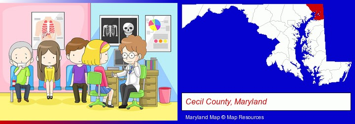 a clinic, showing a doctor and four patients; Cecil County, Maryland highlighted in red on a map
