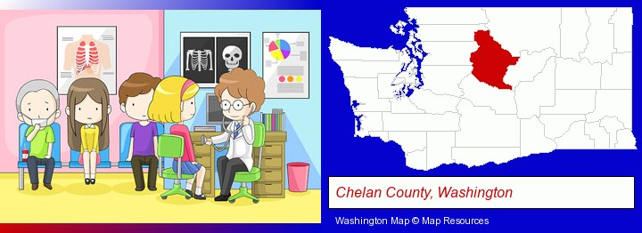 a clinic, showing a doctor and four patients; Chelan County, Washington highlighted in red on a map