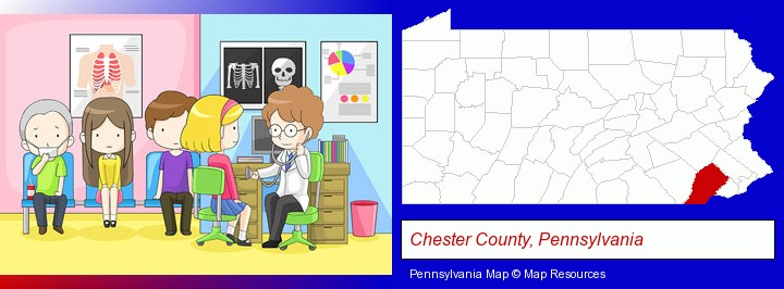 a clinic, showing a doctor and four patients; Chester County, Pennsylvania highlighted in red on a map