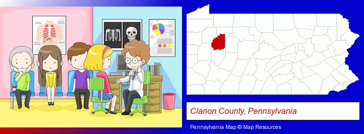 a clinic, showing a doctor and four patients; Clarion County, Pennsylvania highlighted in red on a map