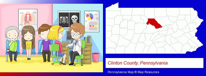 a clinic, showing a doctor and four patients; Clinton County, Pennsylvania highlighted in red on a map