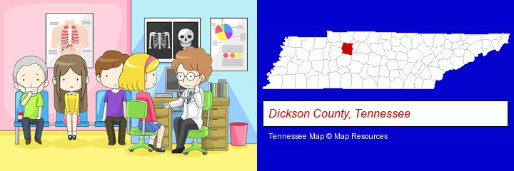 a clinic, showing a doctor and four patients; Dickson County, Tennessee highlighted in red on a map