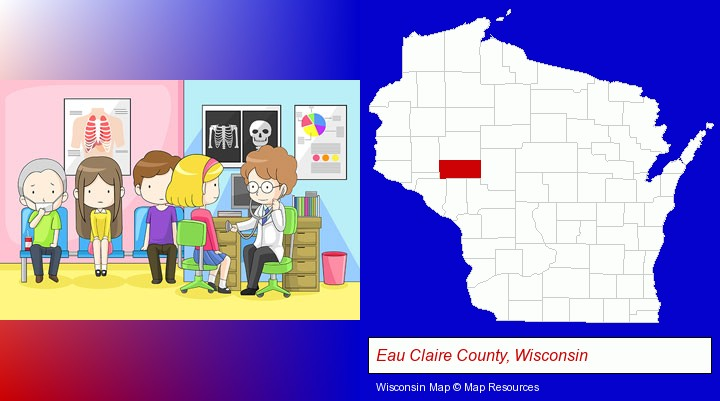 a clinic, showing a doctor and four patients; Eau Claire County, Wisconsin highlighted in red on a map
