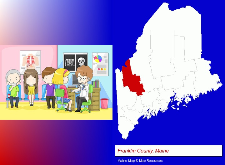 a clinic, showing a doctor and four patients; Franklin County, Maine highlighted in red on a map