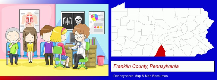 a clinic, showing a doctor and four patients; Franklin County, Pennsylvania highlighted in red on a map