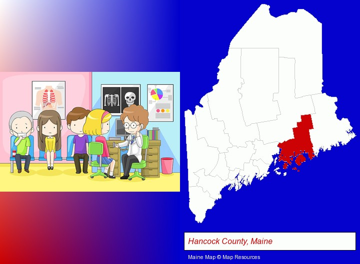 a clinic, showing a doctor and four patients; Hancock County, Maine highlighted in red on a map