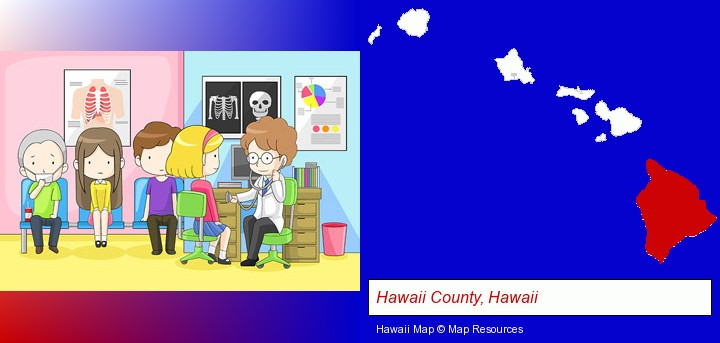 a clinic, showing a doctor and four patients; Hawaii County, Hawaii highlighted in red on a map