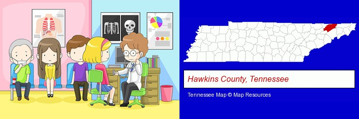 a clinic, showing a doctor and four patients; Hawkins County, Tennessee highlighted in red on a map