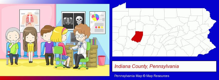 a clinic, showing a doctor and four patients; Indiana County, Pennsylvania highlighted in red on a map