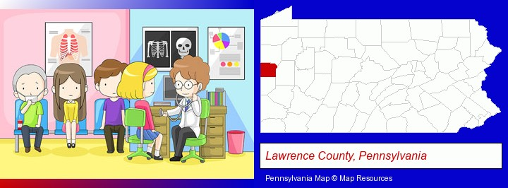 a clinic, showing a doctor and four patients; Lawrence County, Pennsylvania highlighted in red on a map