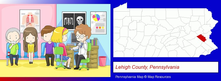 a clinic, showing a doctor and four patients; Lehigh County, Pennsylvania highlighted in red on a map