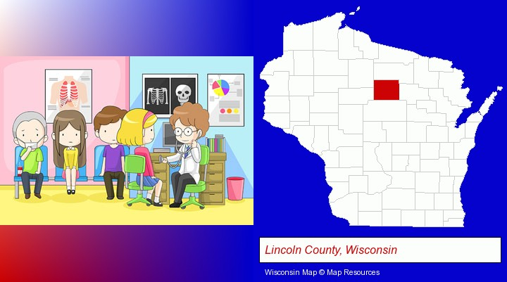 a clinic, showing a doctor and four patients; Lincoln County, Wisconsin highlighted in red on a map