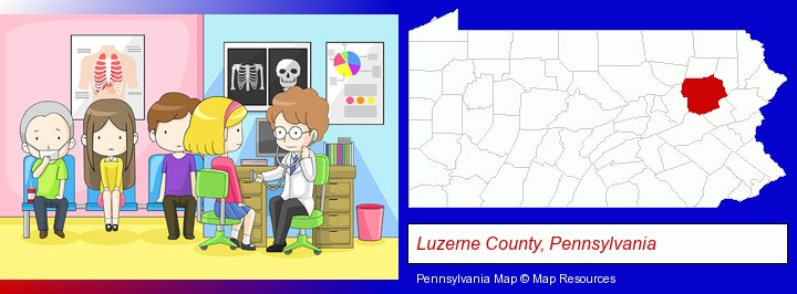 a clinic, showing a doctor and four patients; Luzerne County, Pennsylvania highlighted in red on a map