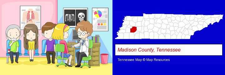 a clinic, showing a doctor and four patients; Madison County, Tennessee highlighted in red on a map