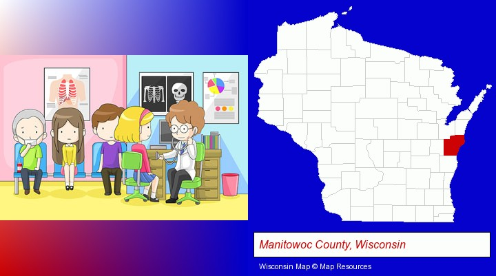 a clinic, showing a doctor and four patients; Manitowoc County, Wisconsin highlighted in red on a map