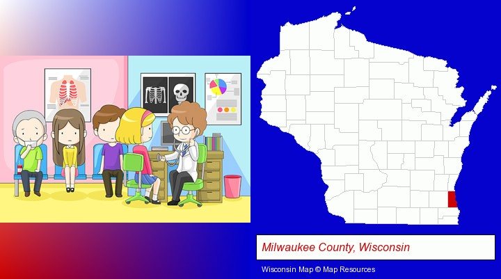 a clinic, showing a doctor and four patients; Milwaukee County, Wisconsin highlighted in red on a map