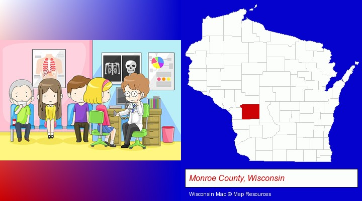 a clinic, showing a doctor and four patients; Monroe County, Wisconsin highlighted in red on a map