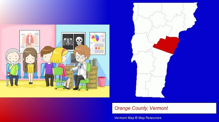 a clinic, showing a doctor and four patients; Orange County, Vermont highlighted in red on a map