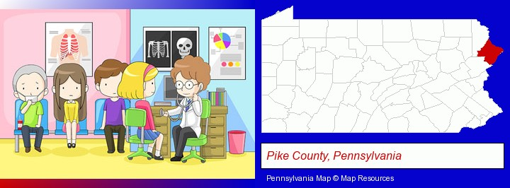 a clinic, showing a doctor and four patients; Pike County, Pennsylvania highlighted in red on a map
