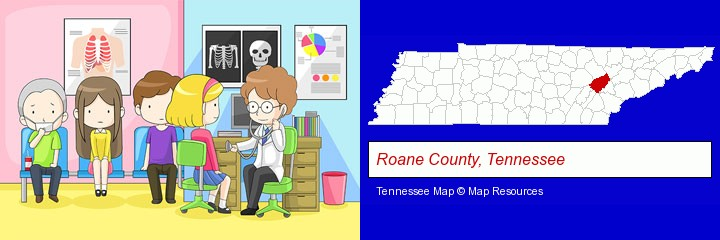 a clinic, showing a doctor and four patients; Roane County, Tennessee highlighted in red on a map