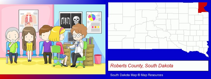 a clinic, showing a doctor and four patients; Roberts County, South Dakota highlighted in red on a map