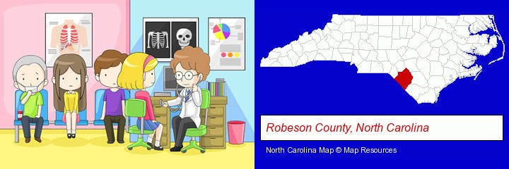 a clinic, showing a doctor and four patients; Robeson County, North Carolina highlighted in red on a map