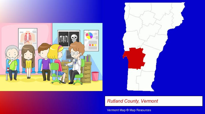 a clinic, showing a doctor and four patients; Rutland County, Vermont highlighted in red on a map
