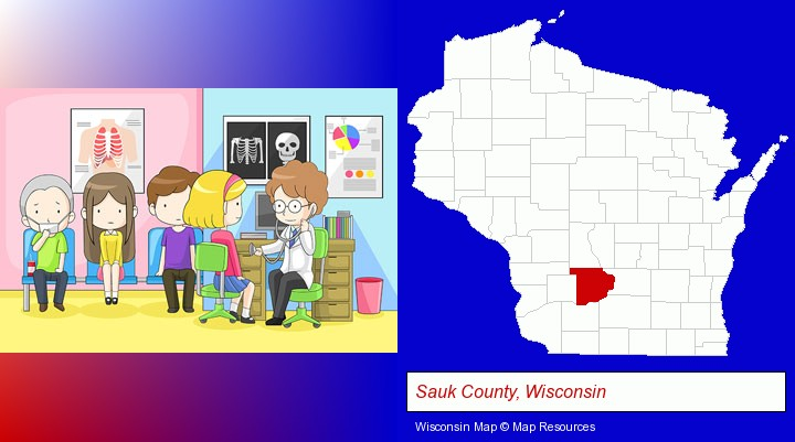 a clinic, showing a doctor and four patients; Sauk County, Wisconsin highlighted in red on a map