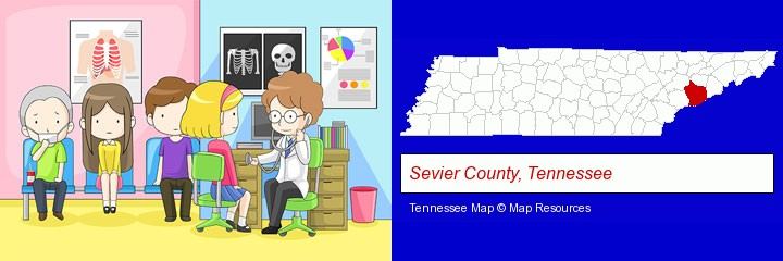 a clinic, showing a doctor and four patients; Sevier County, Tennessee highlighted in red on a map