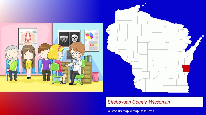 a clinic, showing a doctor and four patients; Sheboygan County, Wisconsin highlighted in red on a map