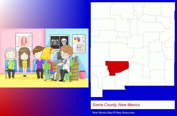 a clinic, showing a doctor and four patients; Sierra County, New Mexico highlighted in red on a map