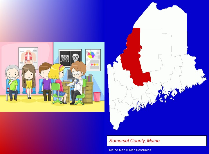 a clinic, showing a doctor and four patients; Somerset County, Maine highlighted in red on a map