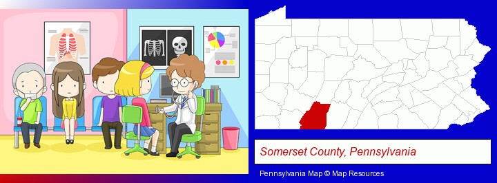 a clinic, showing a doctor and four patients; Somerset County, Pennsylvania highlighted in red on a map