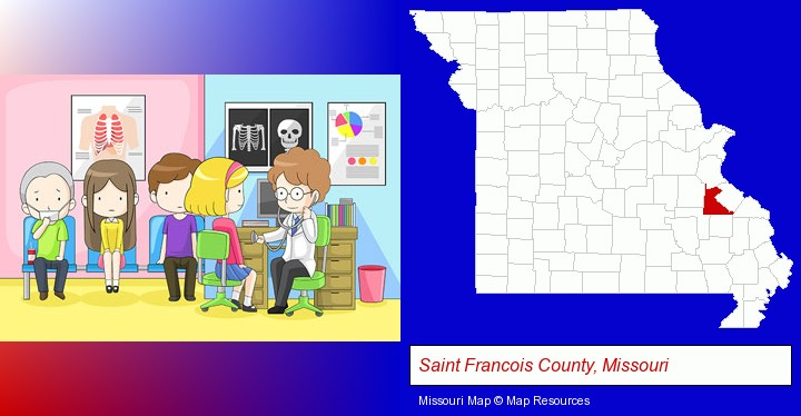 a clinic, showing a doctor and four patients; Saint Francois County, Missouri highlighted in red on a map