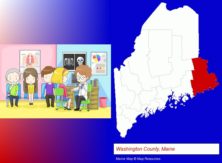 a clinic, showing a doctor and four patients; Washington County, Maine highlighted in red on a map
