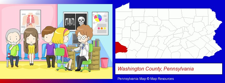 a clinic, showing a doctor and four patients; Washington County, Pennsylvania highlighted in red on a map