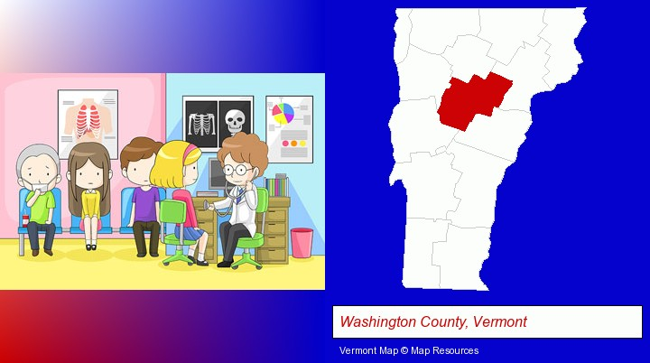 a clinic, showing a doctor and four patients; Washington County, Vermont highlighted in red on a map