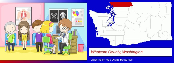 a clinic, showing a doctor and four patients; Whatcom County, Washington highlighted in red on a map