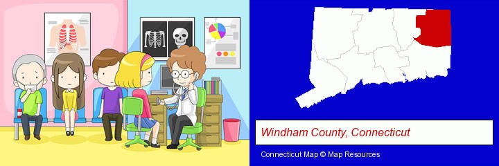 a clinic, showing a doctor and four patients; Windham County, Connecticut highlighted in red on a map