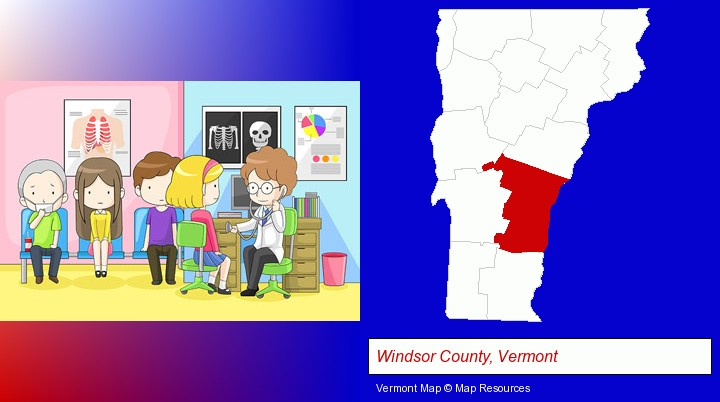 a clinic, showing a doctor and four patients; Windsor County, Vermont highlighted in red on a map